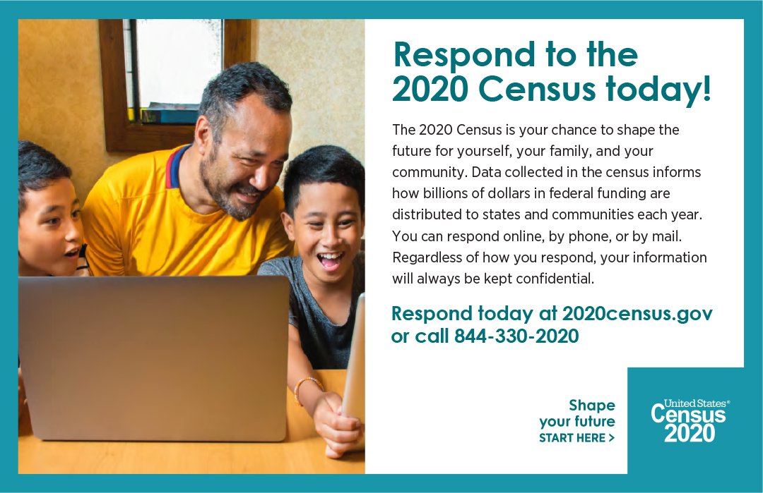Respond to the 2020 Census today! 1